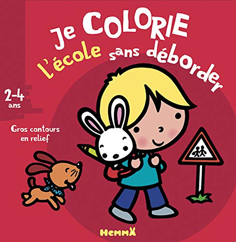 9782508025686: Je colorie sans d�border (2-4 ans) l'�cole