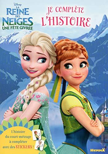 9782508031090: Disney - La Reine des Neiges - Une fête givrée - Je complète l'histoire