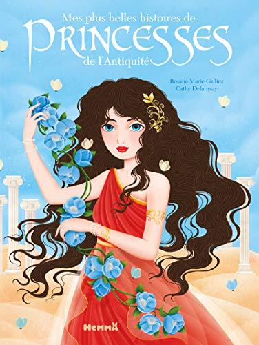 9782508032073: Mes plus belles histoires de princesses de l'Antiquité