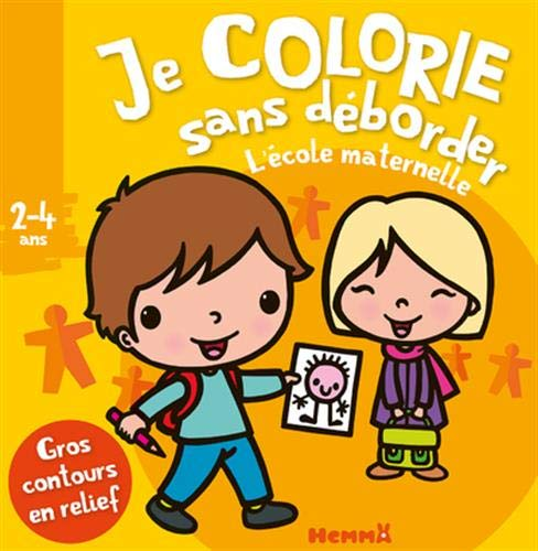 9782508044427: Je colorie sans déborder (2-4 ans) - L'école maternelle