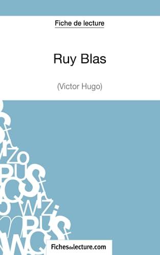 9782511027820: Ruy Blas de Victor Hugo (Fiche de lecture): Analyse complète de l'oeuvre