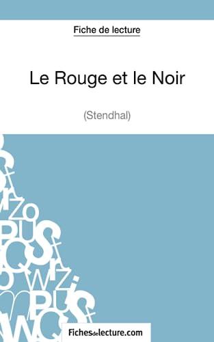 9782511027950: Le Rouge et le Noir de Stendhal (Fiche de lecture): Analyse Complète De L'oeuvre (French Edition)