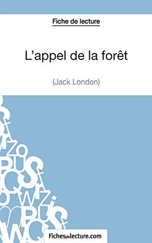 9782511028292: L'appel de la forêt de Jack London (Fiche de lecture): Analyse Complète De L'oeuvre