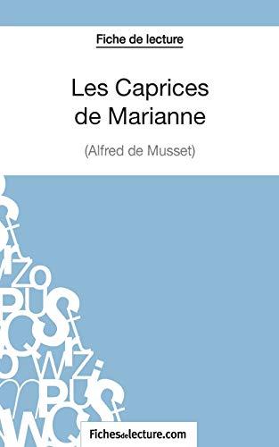 9782511028544: Les Caprices de Marianne d'Alfred de Musset (Fiche de lecture): Analyse Complète De L'oeuvre (French Edition)