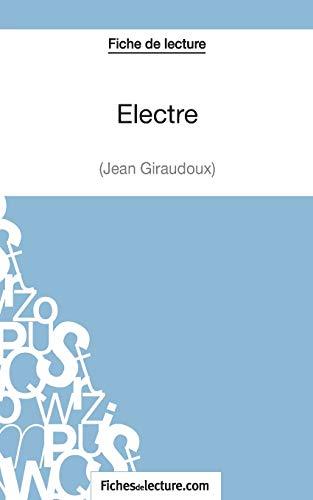 9782511028636: Electre de Jean Giraudoux (Fiche de lecture): Analyse Complète De L'oeuvre (French Edition)