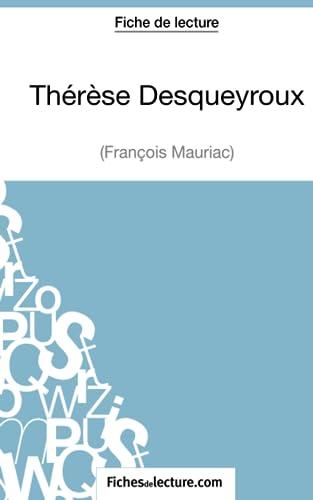 9782511028773: Th�r�se Desqueyroux de Fran�ois Mauriac (Fiche de lecture): Analyse Compl�te De L'oeuvre