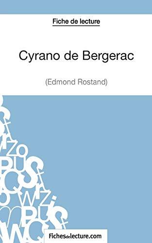 9782511028797: Cyrano de Bergerac d'Edmond Rostand (Fiche de lecture): Analyse Complète De L'oeuvre (French Edition)
