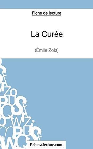 9782511029275: La Cur�e d'�mile Zola (Fiche de lecture): Analyse Compl�te De L'oeuvre