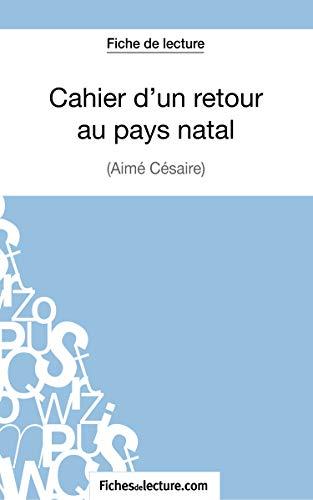 9782511029657: Cahier d'un retour au pays natal d'Aimé Césaire (Fiche de lecture): Analyse Complète De L'oeuvre
