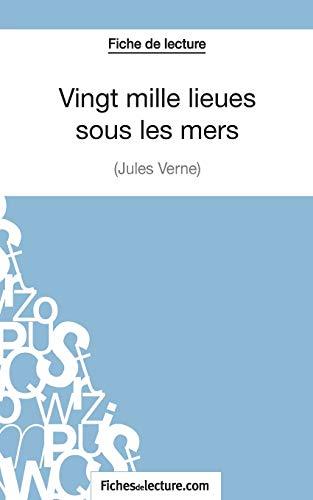 9782511029930: Vingt mille lieues sous les mers de Jules Verne (Fiche de lecture): Analyse Complète De L'oeuvre (French Edition)
