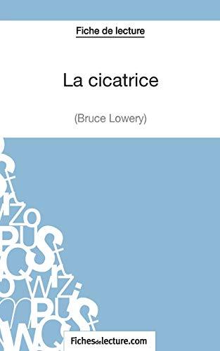 9782511030011: La cicatrice de Bruce Lowery (Fiche de lecture): Analyse Complète De L'oeuvre (French Edition)