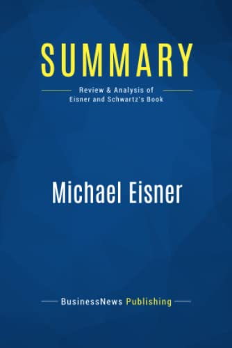 Summary: Michael Eisner: Review and Analysis of: Publishing, Businessnews