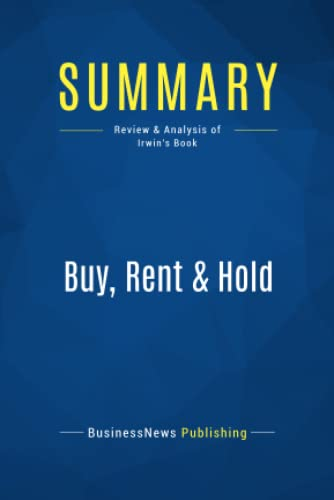 9782511046258: Summary: Buy, Rent & Hold: Review and Analysis of Irwin's Book