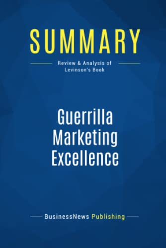 Summary: Guerrilla Marketing Excellence: Review and Analysis: Publishing, Businessnews