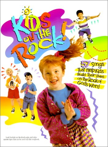 9782511606308: Kids on the Rock: 57 Songs that Help Kids Build Their Lives on the Rock of God's Word