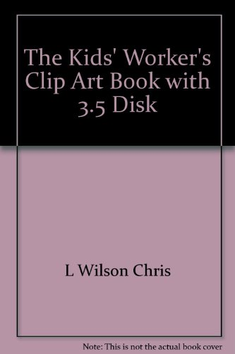 9782511606636: The Kids' Worker's Clip Art Book with 3.5 Disk