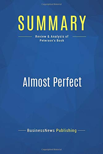 9782512003526: Summary: Almost Perfect: Review and Analysis of Peterson's Book