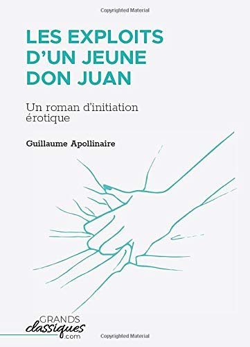 Les Exploits d'un jeune Don Juan: Un: Guillaume Apollinaire