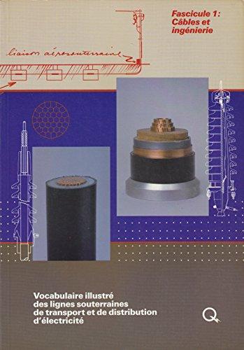 9782550169550: Vocabulaire Illustre des Lignes Souterraines de Transport et de distribution d'Electricite, Fascicule 1: Cables et Ingenierie