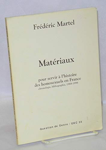 9782550256519: Matériaux pour servir à l'histoire des homosexuels en France : Chronologie, bibliographie, 1968-1996 (Question de genre)