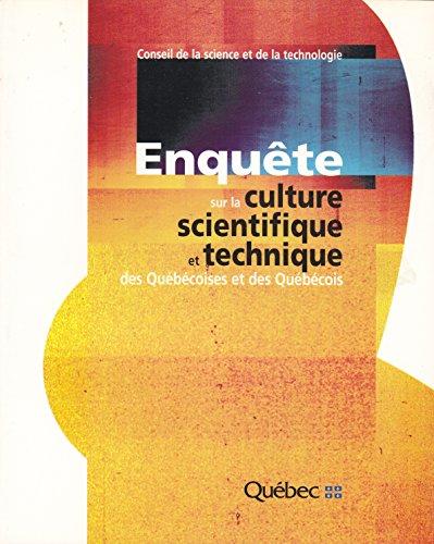 Enqu?te sur la Culture Scientifique et Technique Des Qu?b?coises et des Qu?b?cois: Conseil de la ...