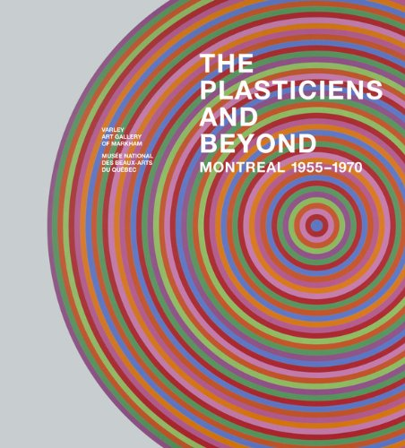 9782550667421: The Plasticiens and Beyond: Montreal, 1955-1970