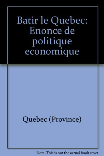 9782551034499: Bâtir le Québec: Énoncé de politique économique (French Edition)