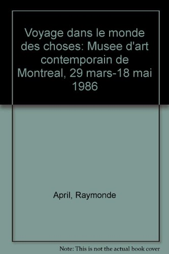 Voyage dans le monde des choses: Musee: April, Raymonde