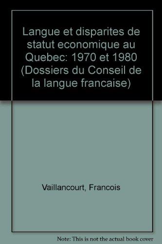 Langue et disparites de statut economique au Quebec: 1970 et 1980 (Dossiers du Conseil de la langue...