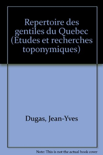 Repertoire des gentiles du Quebec (Etudes et: Dugas, Jean-Yves