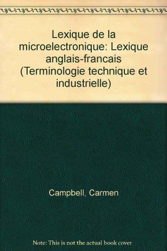 Lexique de la microelectronique: Lexique anglais-francais (Terminologie: Campbell, Carmen