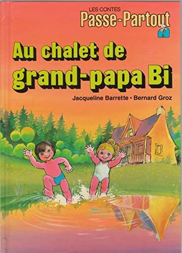 Les contes de Passe-Partout - Au chalet: Jacqueline Barrette