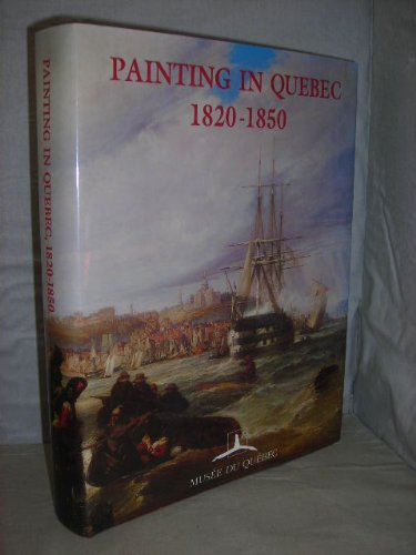 9782551129706: Painting in Quebec 1820-1850; New Views; New Perspectives