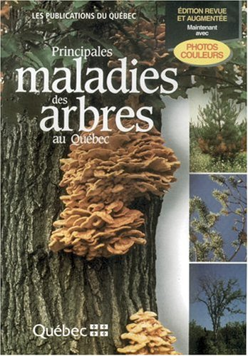 Principales maladies des arbres au Quebec (French Edition): Jean-Guy Davidson