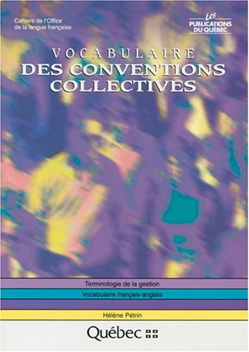 9782551148103: Vocabulaire des conventions collectives: Vocabulaire francais-anglais (Terminologie de la gestion) (French Edition)