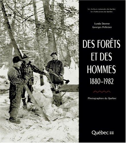 Des Forêts et des Hommes 1880-1892: Dionne, Linda; Pelletier,