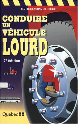 9782551195671: Conduire un Vehicule Lourd 7e ed.