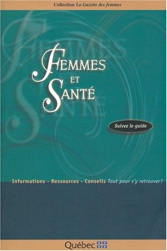 Femmes et santé Suivez Le Guide Informations - Ressources - Conseils Tout Pour S'y ...