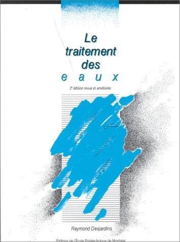 Le traitement des eaux. 2ND EDITION: Desjardins