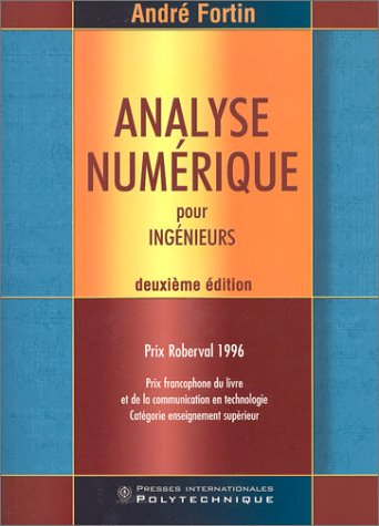 Analyse num?rique pour ing?nieurs: Fortin, Andr?