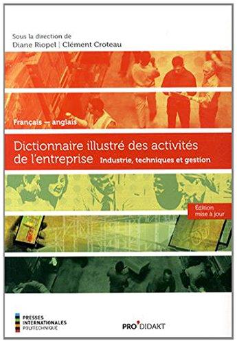 9782553016714: Dictionnaire illustr� des activit�s de l'entreprise fran�ais-anglais : Industrie, techniques et gestion
