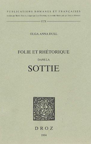 9782600000369: Folie et rhétorique dans la Sottie (Publications Romanes Et Francaises) (French Edition)