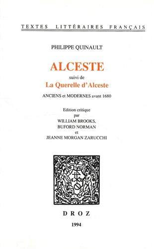 Alceste : Suivi de La Querelle d'Alceste: Philippe Quinault