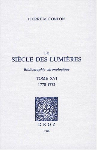 Le Siècle des Lumières : Bibliographie chronologique -------- TOME 16 : 1767 - 1769: ...
