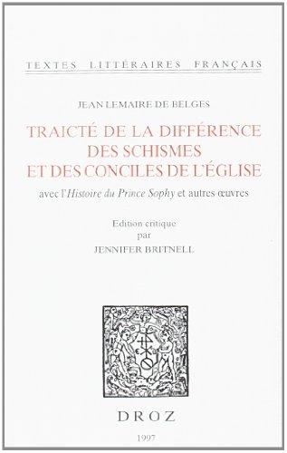 Traicté de la différence des schismes et des conciles de l Eglise ; avec l'Histoire du prince ...