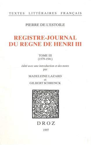 Registre-Journal du règne de Henri III. Tome III (1579-1581).: LAZARD (Madeleine), SCHRENCK ...