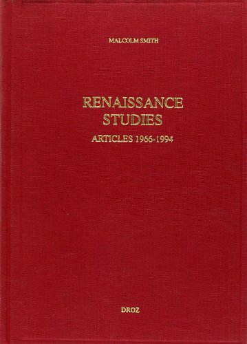Renaissance Studies: Articles, 1966-1994.: SMITH, Malcolm. Edited