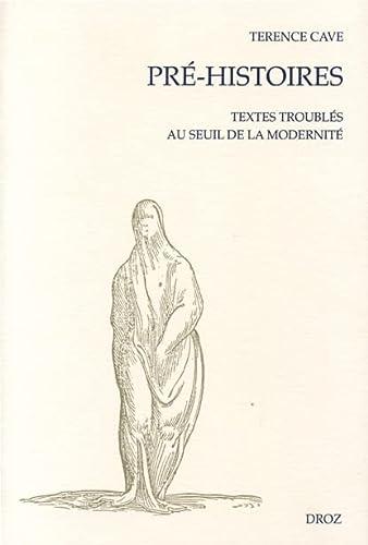 Pre-histoires: Textes troubles au seuil de la modernite (Seuils de la modernite) (French Edition) (2600003126) by Cave, Terence