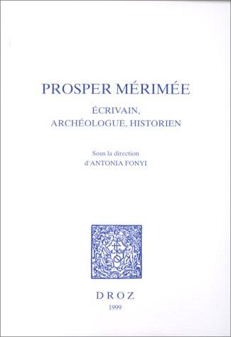 9782600003162: Prosper Mérimée: écrivain, archéologue, historien