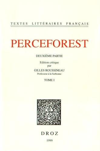 Le roman de Perceforest Deuxieme partie Vol 1: Roussineau Gilles